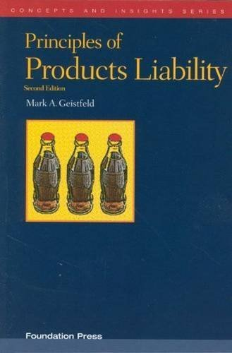 Principles of Products Liability (Concepts and Insights) by Mark Geistfeld (2011-08-08)