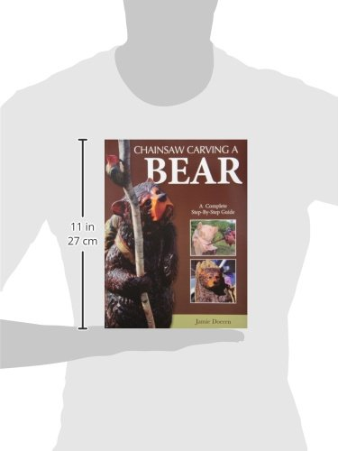 Chainsaw Carving a Bear: A Complete Step-By-Step Guide by Fox Chapel Publishing (Image #5)