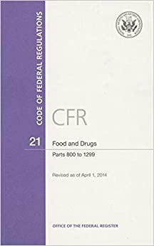 Book Code of Federal Regulations, Title 21, Food and Drugs, Pt. 800-1299. Revised as of April 1, 2014