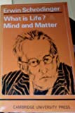 img - for What is Life? Mind and Matter by E. Schrodinger (1968-01-26) book / textbook / text book