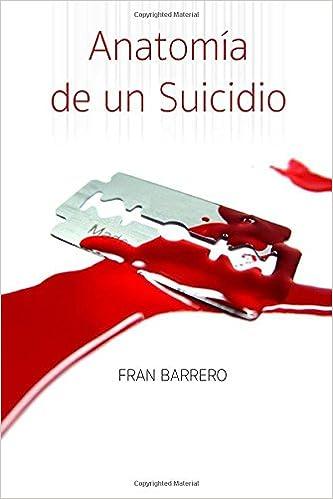 Anatomia de Un Suicidio: Francisco Magallanes Barrero: Amazon.com.mx ...