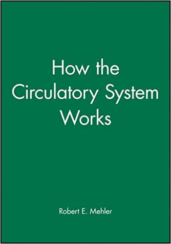 How the Circulatory System Works (How It Works (Blackwell))