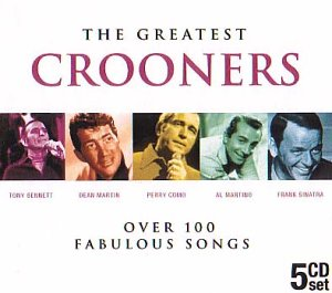 The Greatest Crooners                                                                                                                                                                                                                                                    <span class=