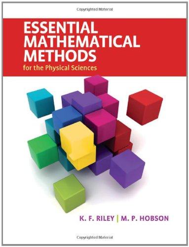 Essential Mathematical Methods for the Physical Sciences (Essential Mathematical Methods For The Physical Sciences)