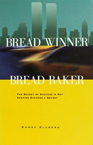 Bread Winner, Bread Baker; the Secret of Success is Not Keeping Success a Secret
