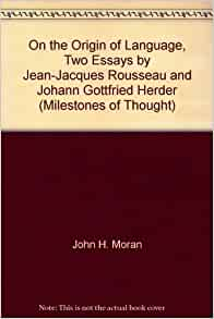 """johann gottfried herder essay on the origin of language Johann gottfried herder: academic disciplines and the pursuit of knowledge, ed  wulf koepke  lucid essay on the significance of herder's philosophy for a  transcultural  der sprache"""" [""""treatise on the origin of language""""] (1772)."""