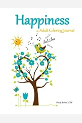 Happiness: an Adult Coloring Journal Paperback