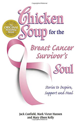 Chicken Soup for the Breast Cancer Survivor's Soul: Stories to Inspire, Support and Heal (Chicken Soup for the Soul) (City Chickens)