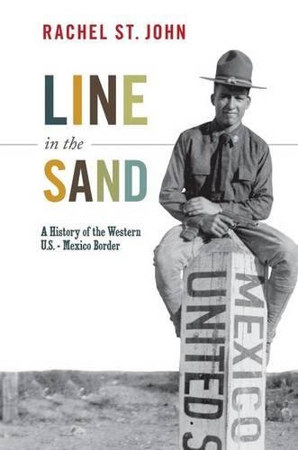 Line in the Sand: A History of the Western U.S.-Mexico...