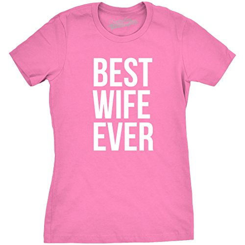 Womens Best Wife Ever T Shirt Funny Sarcastic Relationship Tee For Ladies (pink) - - Ladies Best