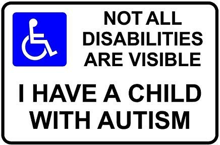 Not All Disabilities are Visible - I Have A Child with Autism Safety Sticker Sign Stickers,Warning Stickers Lables,Self Adhesive Vinyl,Safety Notice Caution Sign Decals 150Mm X 100Mm