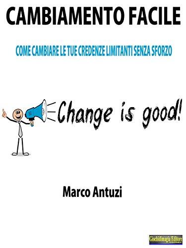 Amazon.com: Cambiamento Facile: Come cambiare le tue credenze ...