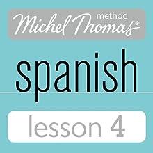 Michel Thomas Beginner Spanish, Lesson 4 Audiobook by Michel Thomas Narrated by Michel Thomas