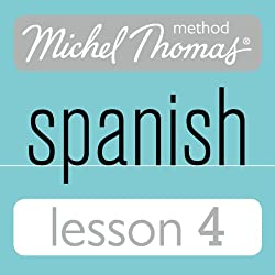 Michel Thomas Beginner Spanish, Lesson 4