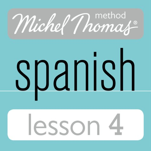 Michel Thomas Beginner Spanish, Lesson 4