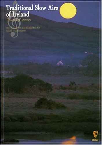 Traditional Slow Airs of Ireland: for Pennywhistle (Penny & Tin Whistle) - Irish Whistle Songs