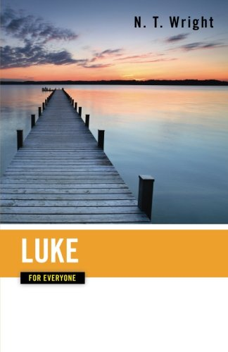 Luke for Everyone (The New Testament for Everyone)