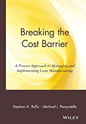 Breaking the Cost Barrier: A Proven Approach to Managing & Implementing Lean Mfg: A Proven Approach to Managing and Implementing Lean Manufacturing (National Association of Manufacturers)