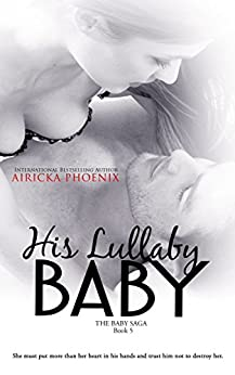 His Lullaby Baby (Toby & Addy) (The Baby Saga Book 5) by [Phoenix, Airicka]