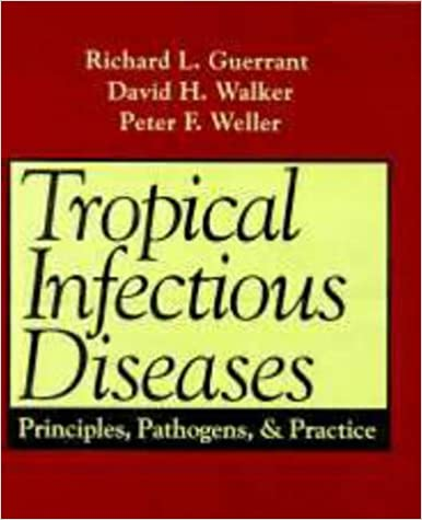Tropical Infectious Diseases: Principles, Pathogens, And Practice por Richard L. Guerrant Md epub