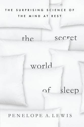 The Secret World of Sleep: The Surprising Science of the Mind at Rest (MacSci)