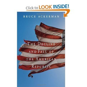 The Decline and Fall of the American Republic byAckerman (The Decline And Fall Of The American Republic)