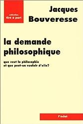 La Demande philosophique : Que veut la philosophie et que peut-on vouloir d'elle ?