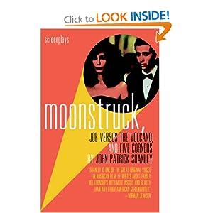 Moonstruck, Joe Versus the Volcano, and Five Corners : Screenplays John Patrick Shanley