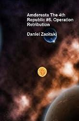 Amderesta The 4th Republic #5. Operation Retribution (Amderesta The 3rd/4th Republic Book 6)