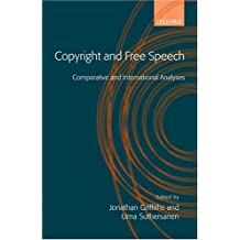 Copyright and Free Speech: Comparative and International Analyses