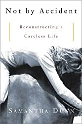 Not by Accident: Reconstructing a Careless Life