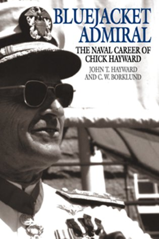 Bluejacket Admiral: The Navy Career of Chick Hayward PDF