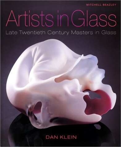 Artists in Glass: Late Twentieth Century Masters in Glass