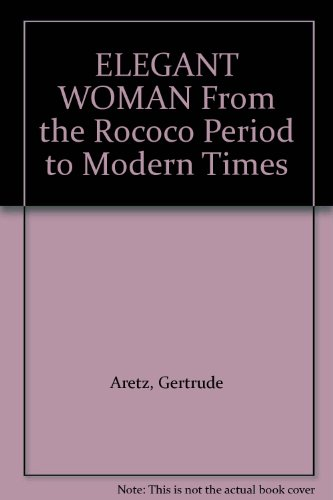 The elegant woman, from the Rococo period to modern -