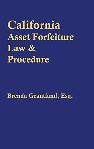 California Asset Forfeiture Law & Procedure