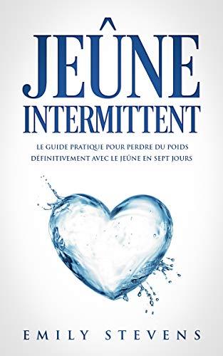 Jeune Intermittent Le Guide Pratique Pour Perdre Du Poids