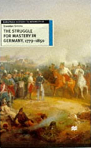 Book The Struggle for Mastery in Germany, 1779-1850 (European History in Perspective)