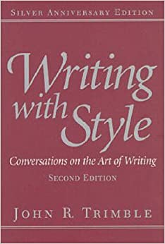Writing With Style: Conversations On The Art Of Writing (2nd Edition) John R. Trimble