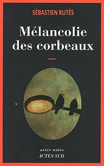 Mélancolie des corbeaux par Rutés