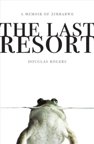 The Last Resort: A Memoir of Zimbabwe - 1980 Sub