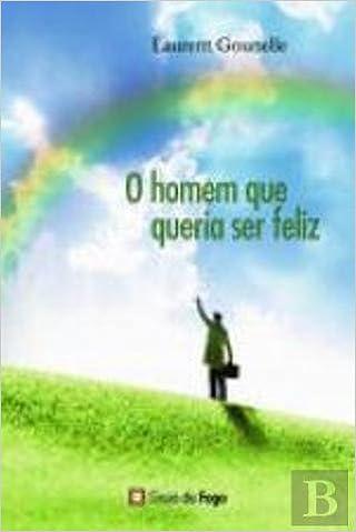 Amazon Fr O Homem Que Queria Ser Feliz Portuguese Edition