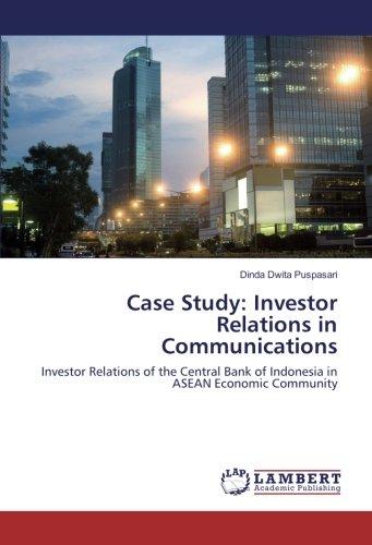 Case Study: Investor Relations in Communications: Investor Relations of the Central Bank of Indonesia in ASEAN Economic Community