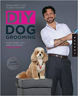 Diy dog grooming from puppy cuts to best in show everything you diy dog grooming from puppy cuts to best in show everything you need to know step by step jorge bendersky cesar milan 0080665010460 amazon books solutioingenieria Choice Image