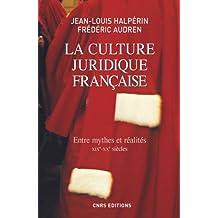 Culture juridique française (La): Entre mythes et realités, XIXe-XXe