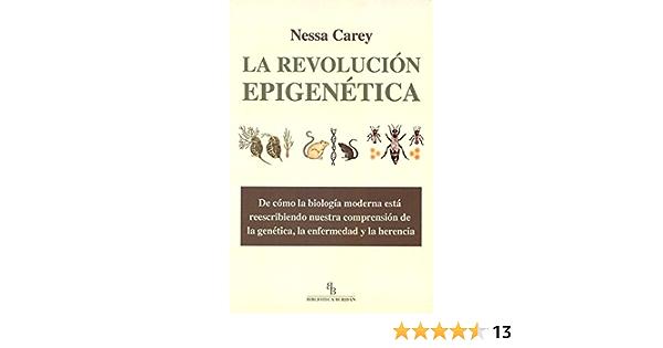 La Revolución Epigenética. De Cómo La Biología Moderna ...