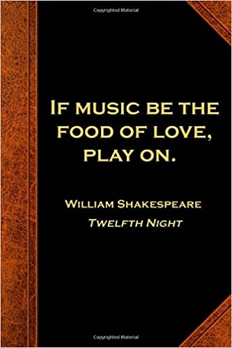 Amazoncom Shakespeare Quote Journal Music Food Love Play On
