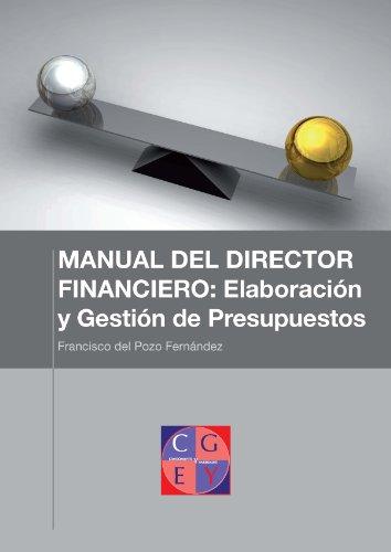 Los estados financieros principales. El balance de situación (MANUAL DEL DIRECTOR FINANCIERO: Elaboración y gestión de presupuestos nº 1) (Spanish Edition) Pdf