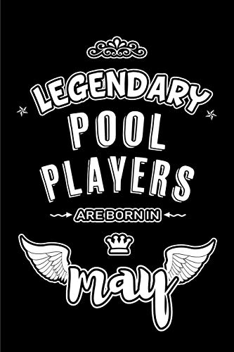 Legendary Pool Players are born in May: Blank Lined 6x9 Pool Players Journal/Notebooks as Appreciation day,Birthday,Welcome,Farewell,Thanks ... assistants, bosses,friends and family. por Lovely Hearts Publishing