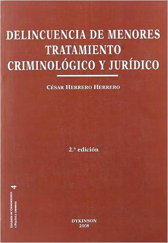 Delincuencia de menores. Tratamiento criminológico y jurídico Colección Estudios de Criminología y Política Criminal: Amazon.es: César Herrero Herrero: ...