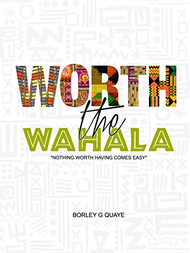 Search : Worth the Wahala: Nothing Worth Having Comes Easy